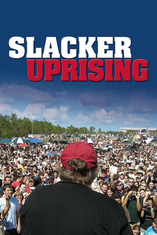 Slacker Uprising (2008)