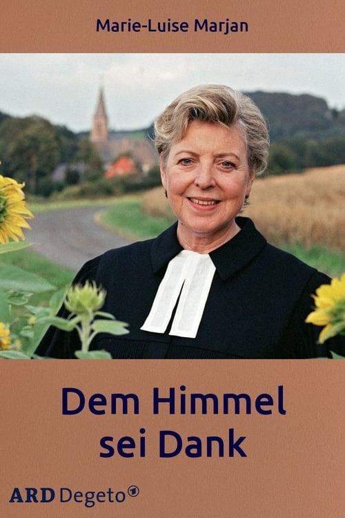 Película Dem Himmel sei Dank Gratis