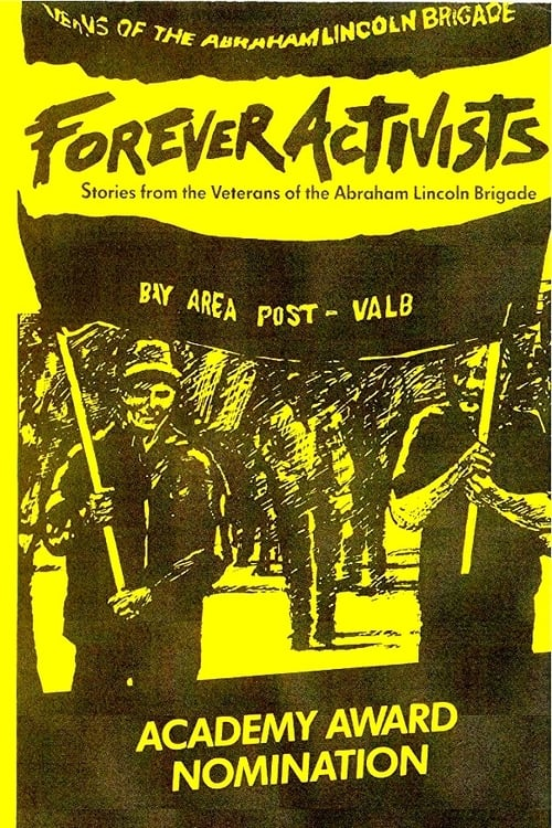 Forever Activists: Stories from the Veterans of the Abraham Lincoln Brigade (1990)