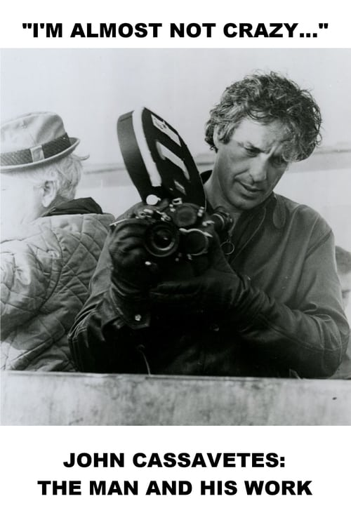 Mira La Película I'm Almost Not Crazy: John Cassavetes - The Man and His Work En Español En Línea