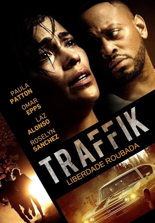 Assistir Traffik: Liberdade Roubada - HD 720p Dublado Online Grátis HD
