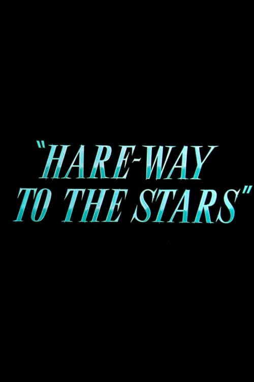 Hare-Way to the Stars (1958) Poster
