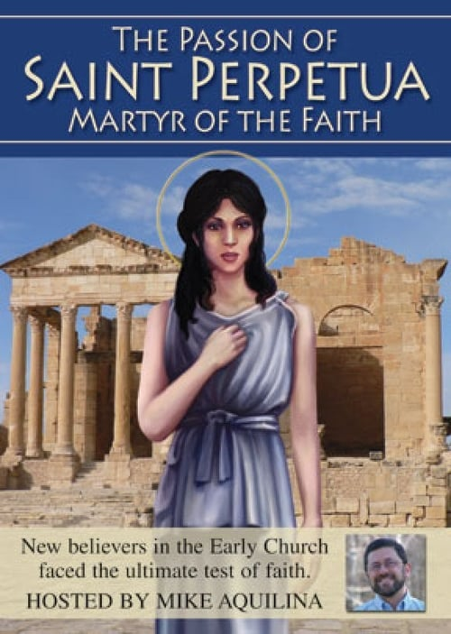 The Passion of Saint Perpetua Martyr of the Faith (2009)