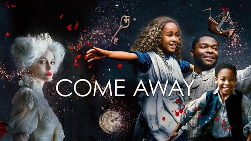 Come Away - A story about courage, wonder and never growing old. - Azwaad Movie Database