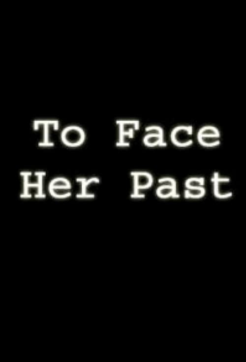 To Face Her Past