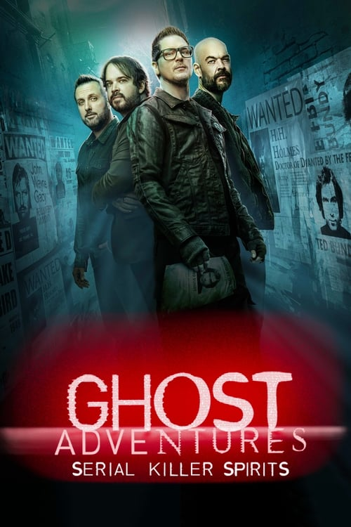 Ghost Adventures: Serial Killer Spirits (2019)