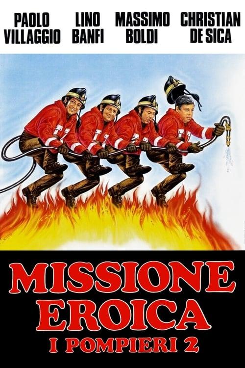 Mira La Película Missione eroica - I pompieri 2 En Español En Línea