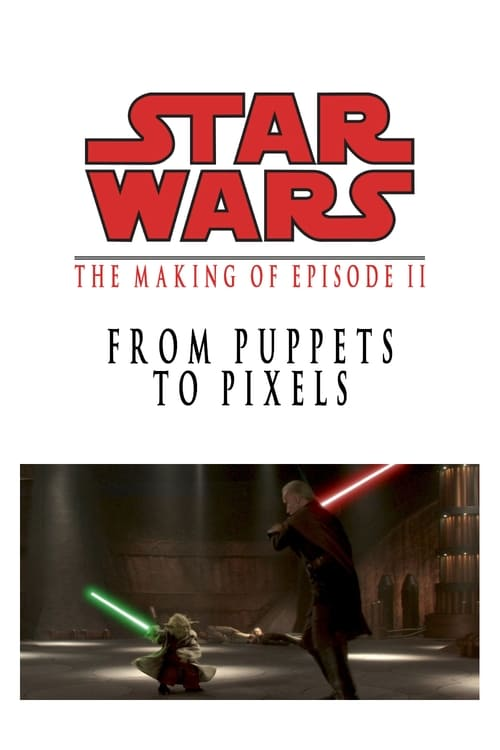 فيلم From Puppets to Pixels: Digital Characters in 'Episode II' في نوعية جيدة HD 1080P