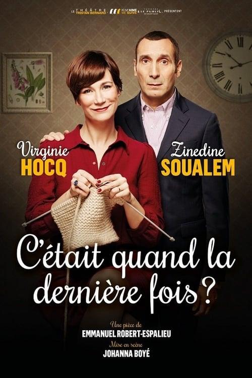 C'etait quand la derniere fois- Virginie Hocq, Zinedine Soualem - Theatre -WEB-DL 720p