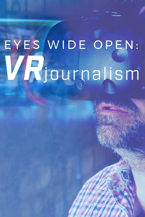 Eyes Wide Open: Vr Journalism ( Eyes Wide Open:  VR Journalism )
