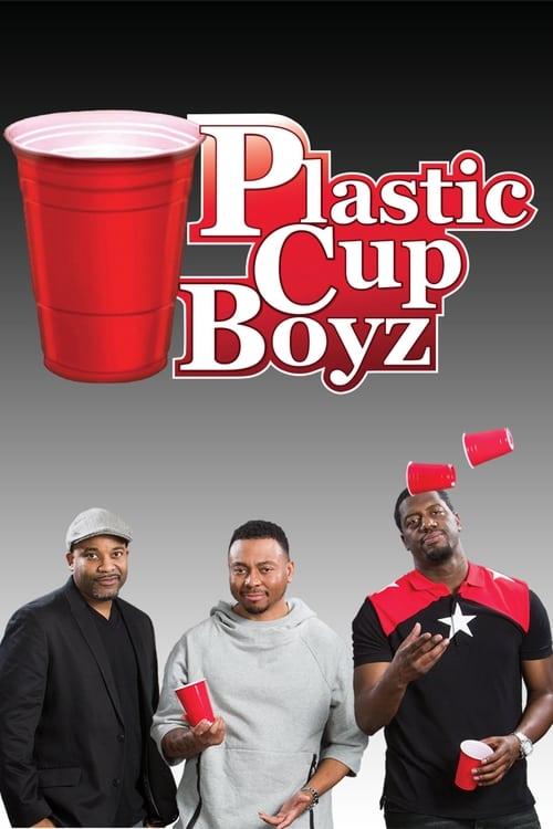Kevin Hart Presents: Plastic Cup Boyz (2015) Poster