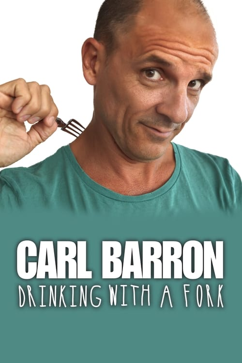 Carl Barron: Drinking with a Fork (2018)