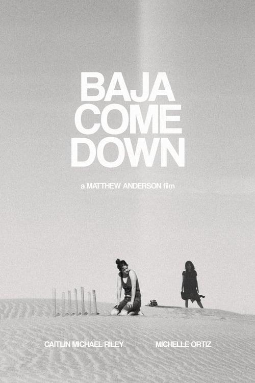 Baja Come Down Which