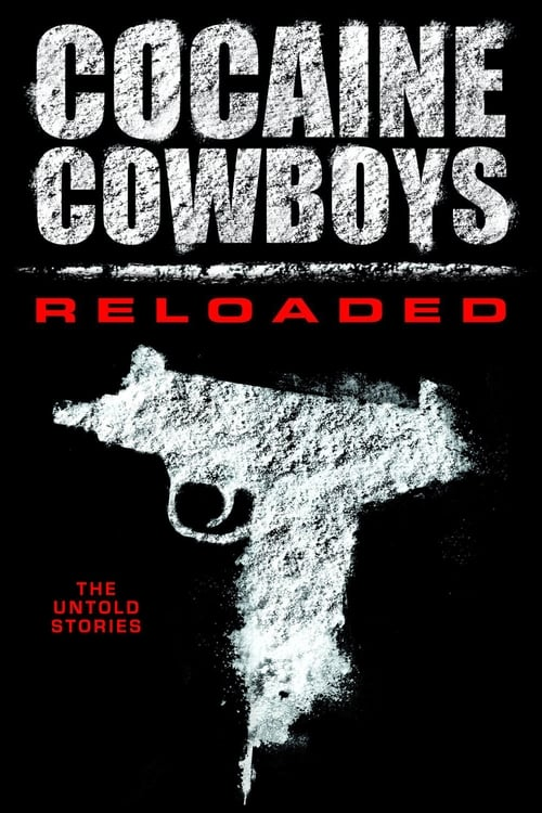 Cocaine Cowboys: Reloaded Poster