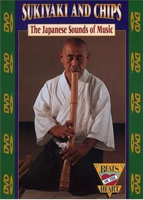 Beats of the Heart: Sukiyaki and Chips: The Japanese Sounds of Music (1984)