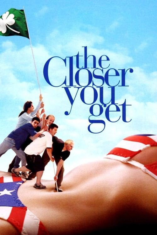 مشاهدة The Closer You Get على الانترنت
