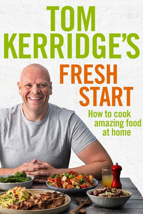 Tom Kerridge's Fresh Start (2019)