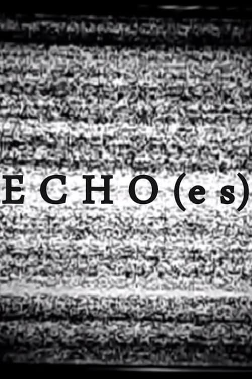 ECHO(es) Full Movie
