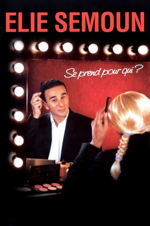 Film Elie Semoun - Se prend pour qui ? Gratuit En Français