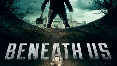 Beneath Us - They came for the American Dream. They Got A Nightmare. - Azwaad Movie Database