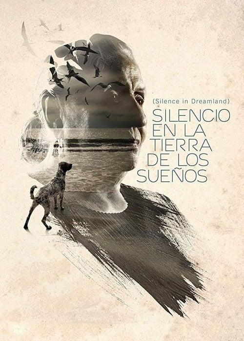 شاهد الفيلم Silencio en la Tierra de los Sueños بجودة HD 720p
