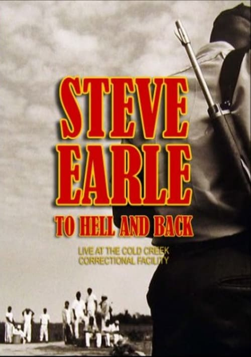 Ver pelicula Steve Earle - To Hell And Back Online