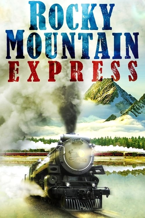 Rocky Mountain Express-IMAX Movie Poster