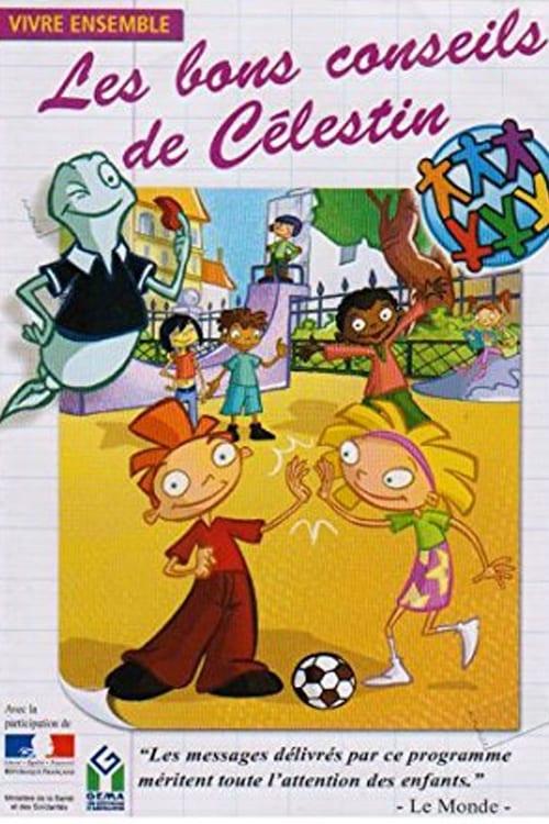 Les Bons conseils de Célestin : Vivre ensemble (2006)