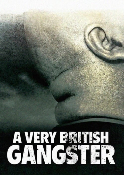 A Very British Gangster (2007)