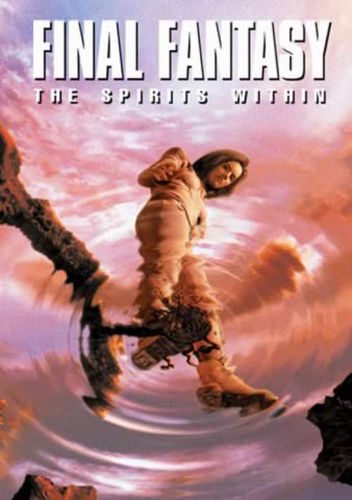 Watch Final Fantasy: The Spirits Within (2001) Best Quality Movie