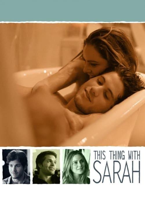 شاهد الفيلم This Thing with Sarah في نوعية جيدة