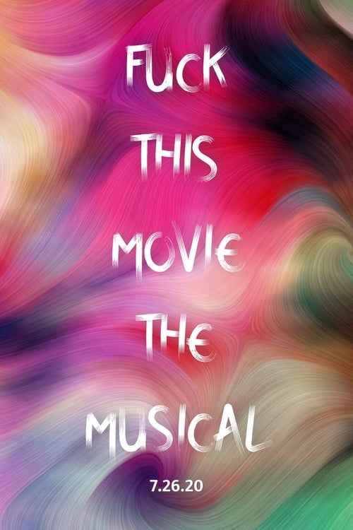 Fuck This Movie The Musical Film Online