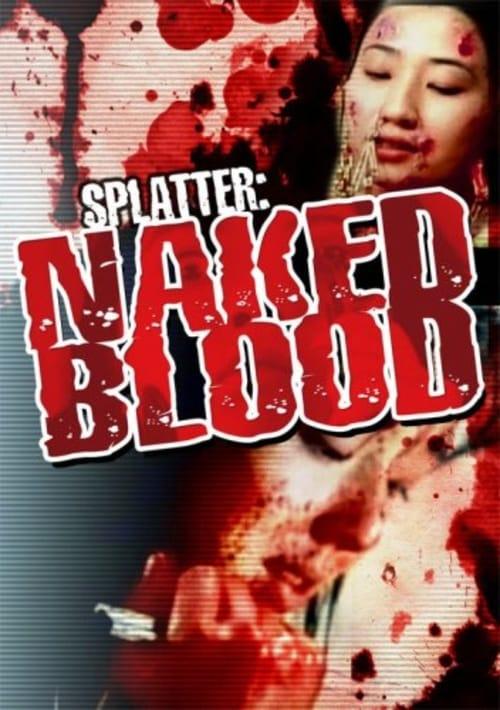 Splatter: Naked Blood (1996)