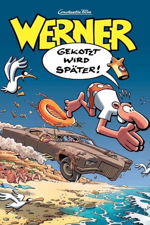 Werner – Gekotzt wird später!