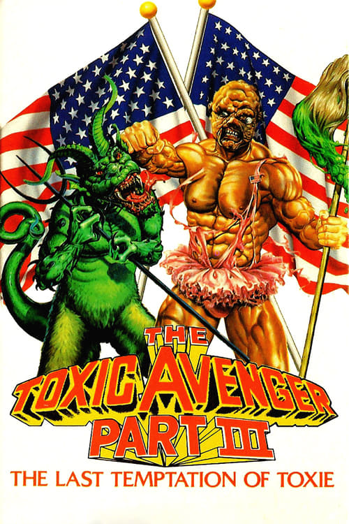 The Toxic Avenger Part III: The Last Temptation of Toxie (1989) Poster