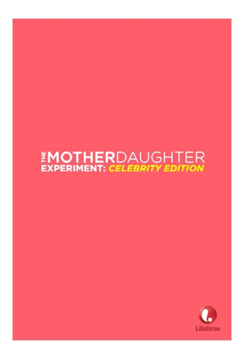 The Mother/Daughter Experiment: Celebrity Edition