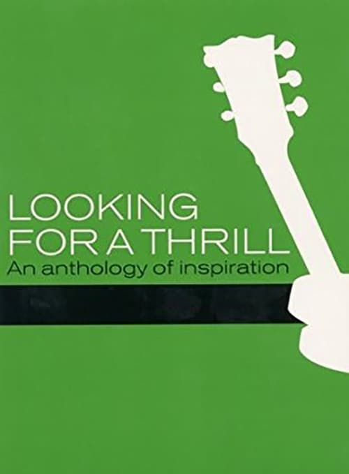Mira La Película Looking for a Thrill: An Anthology of Inspiration En Buena Calidad Gratis