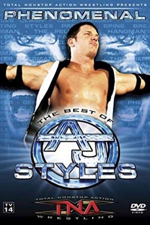 Assistir TNA Wrestling: Phenomenal - The Best of AJ Styles Completamente Grátis