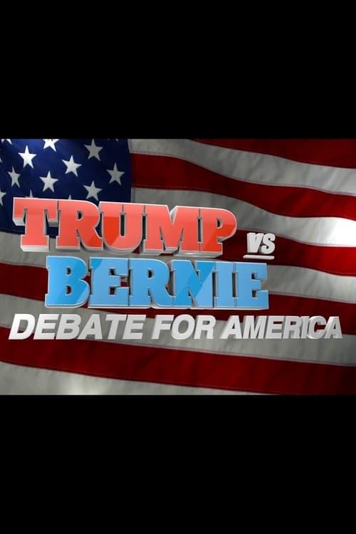 Trump vs. Bernie: Debate for America (2016)
