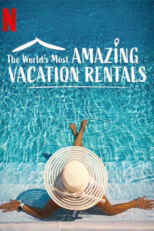 Die spektakulärsten Ferienwohnungen der Welt - Poster