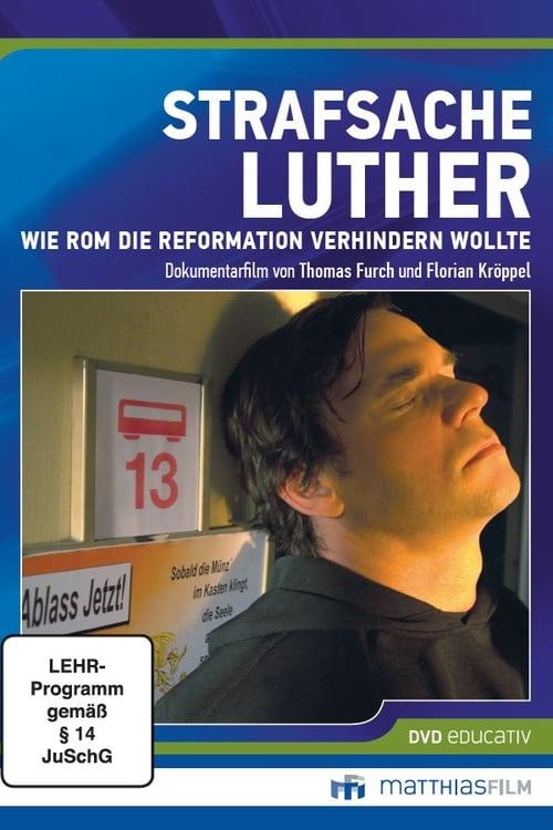 Strafsache Luther – Wie Rom die Reformation verhindern wollte (2014)