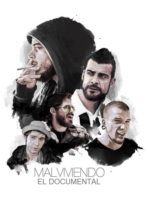 Watch Malviviendo, El Documental Online Tvfanatic