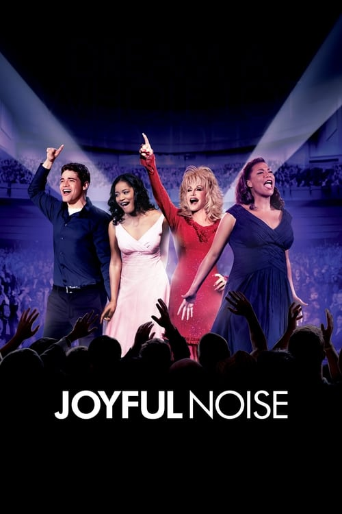Joyful Noise (2012) ร้องให้ลั่น ฝันให้ก้อง