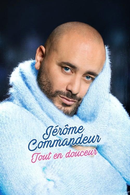 Jérôme Commandeur - tout en douceur poster