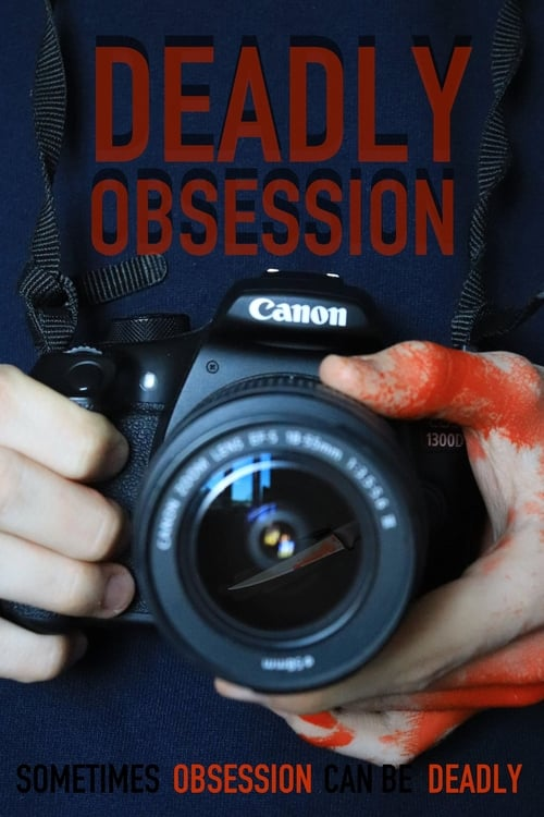 Watch Deadly Obsession Online Putlocker