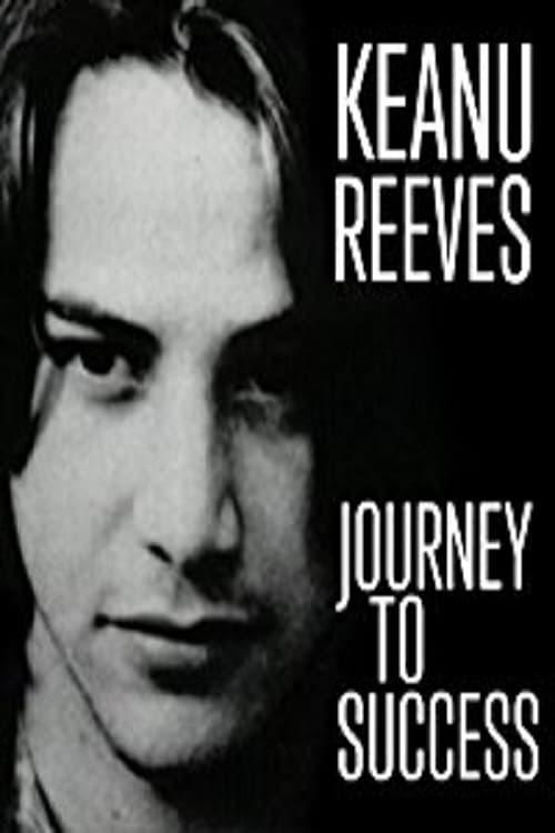 Assistir Keanu Reeves: Journey to Success Em Boa Qualidade Hd 720p