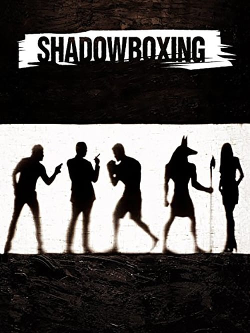 Shadowboxing (2005)