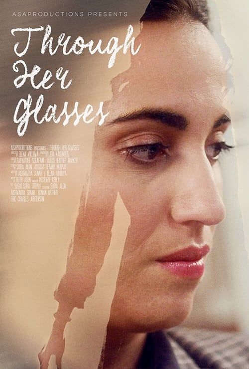 Through Her Glasses Full Movie to