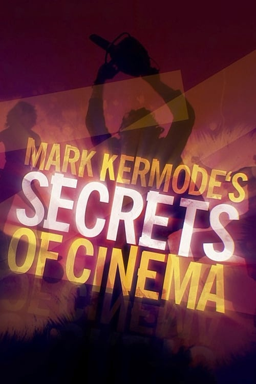 Mark Kermode's Secrets of Cinema (2018)