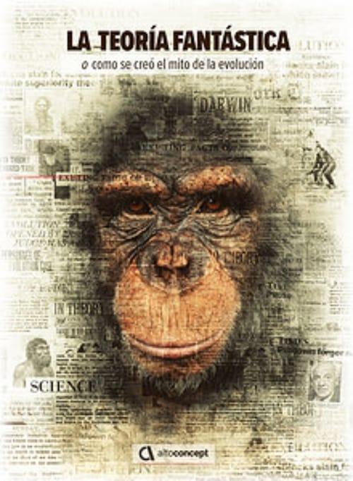 Assistir La teoría fantástica (o cómo se creó el mito de la evolución) Completamente Grátis